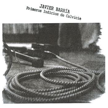 Javier Barría - Primeros Indicios de Calvicie cover art