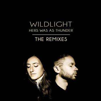 Wildlight - Hers Was As Thunder (Remixes) (2014)