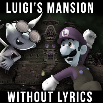 Luigi's Mansion Without Lyrics cover art