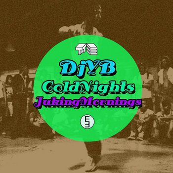 Cold Nights Juking Mornings EP cover art