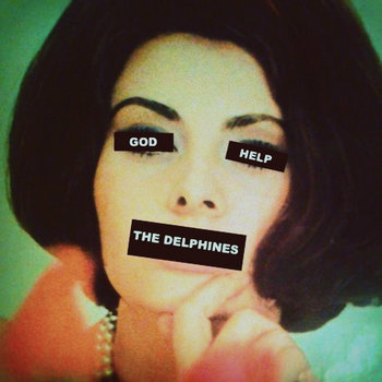 God Help the Delphines EP cover art
