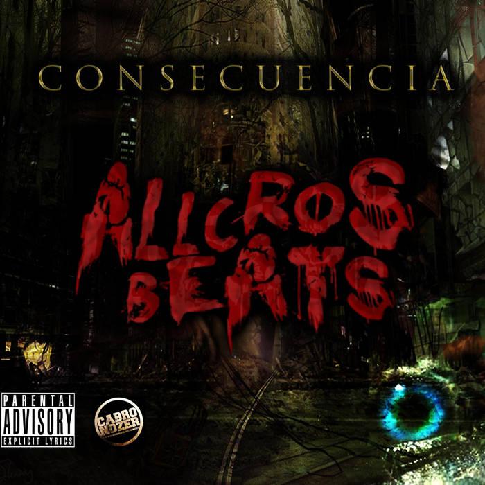 Allcrosbeats - Consecuencia (2013) cover art