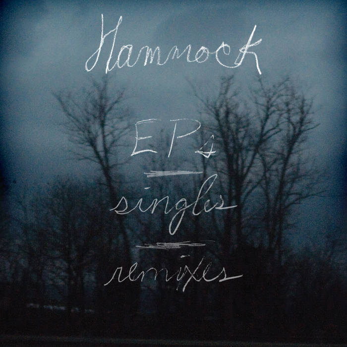 Hammock - EPs, Singles and Remixes cover art