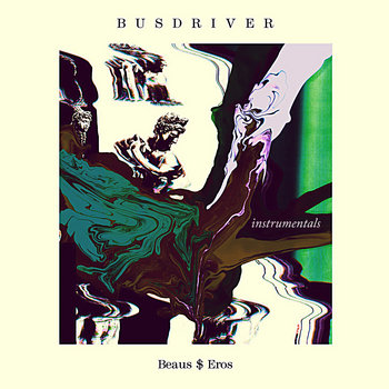 Busdriver - Beaus$Eros Instrumentals cover art