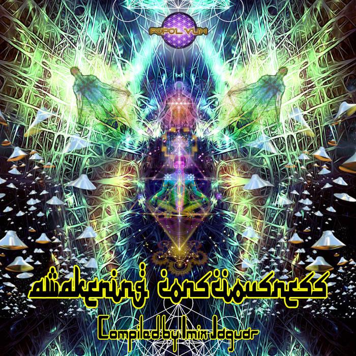 "V/A ""Awakening Consciousness"" Compiled By Imix Jaguar cover art"