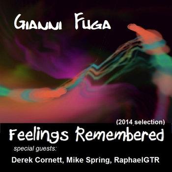 Feelings Remembered (2014 selection) special guests: Derek Cornett, Mike Spring, RaphaelGTR cover art
