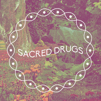 Sacred Drugs cover art