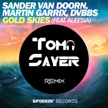 Sander Van Doorm, Martin Garrix & DVBBS - Gold Skies (TomaSayer Remix) cover art