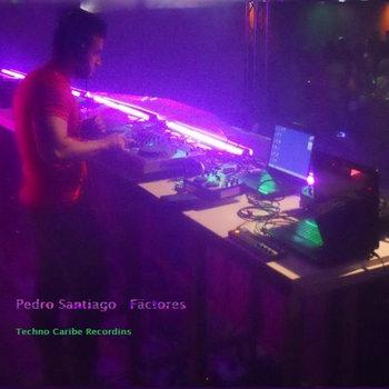 Pedro Santiago - Factores cover art
