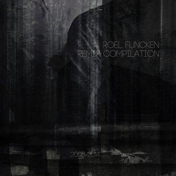 Roel Funcken - Remix Compilation 2008 -2014