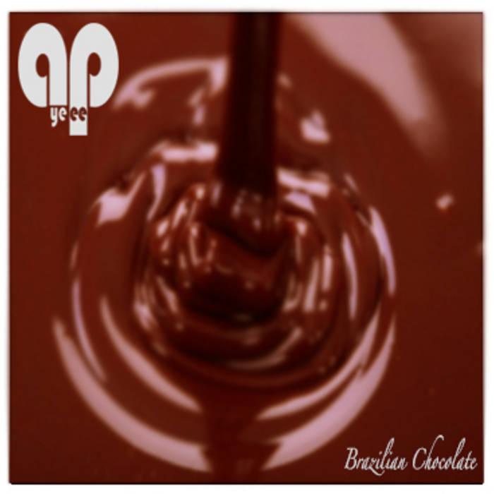 AyePee - Brazilian Chocolate cover art