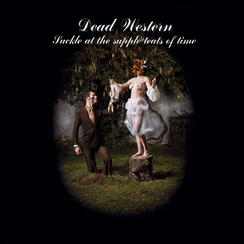 Suckle at the Supple Teats of Time (Expanded) cover art