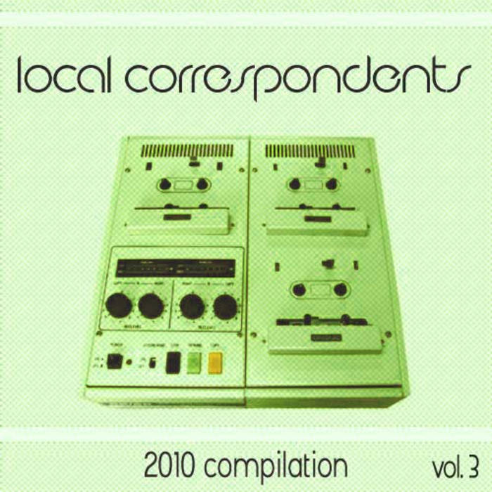 Local Correspondents 2010 Compilation vol. 3 cover art