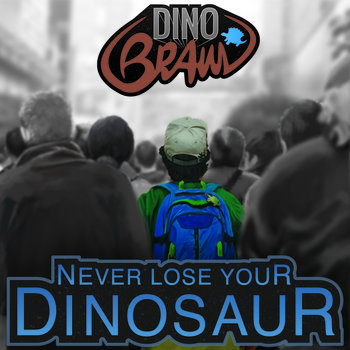 Never Lose Your Dinosaur cover art