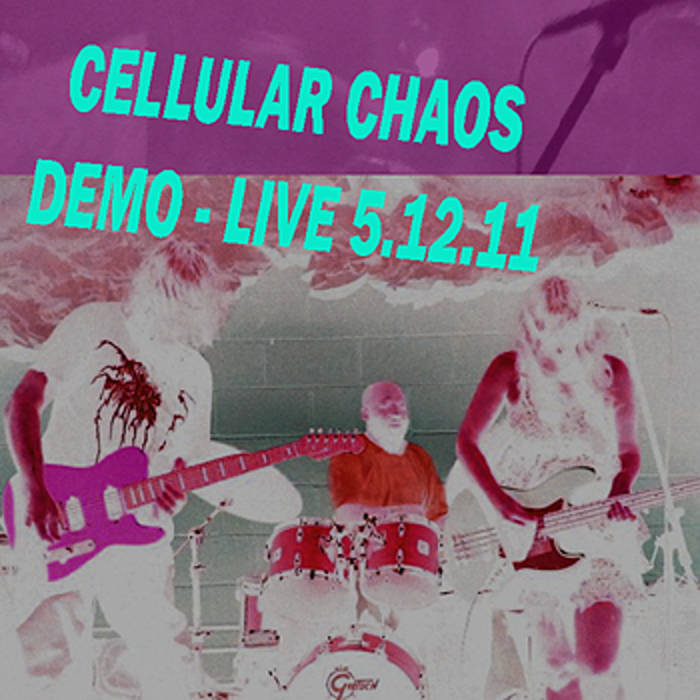 Cellular Chaos - Demo Live 5.12.11 cover art