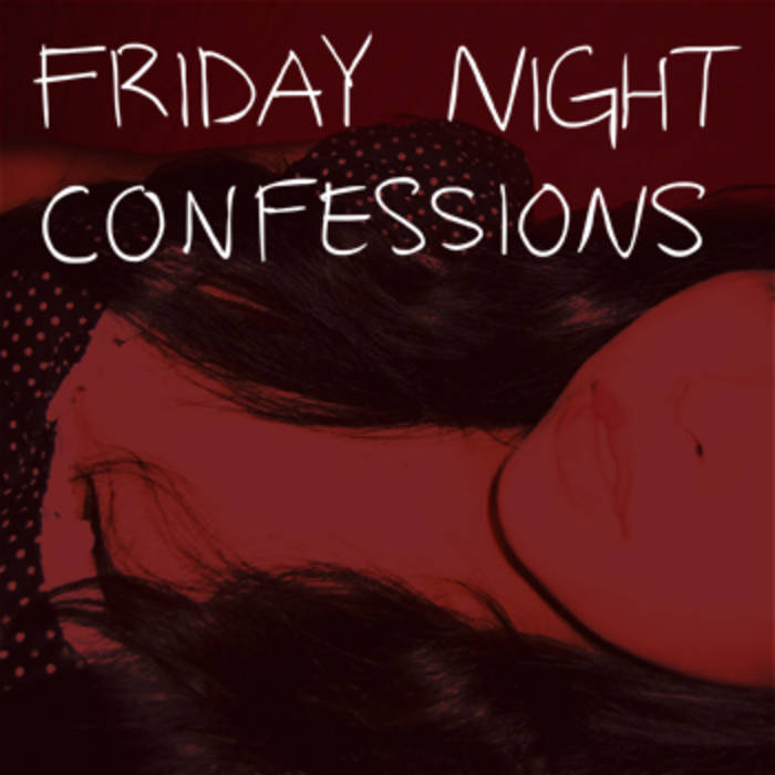 Friday Night Confessions cover art