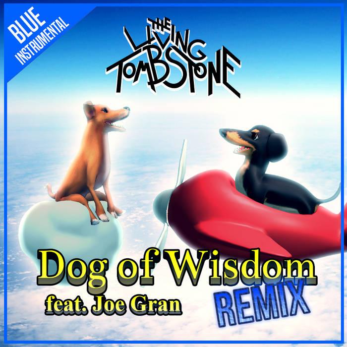 Dog of Wisdom (Remix) [feat. Joe Gran] [Blue Version] - Instrumental cover art
