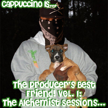 Cappuccino IS...The Producer's Best Friend Vol.1:The Alchemist Sessions cover art