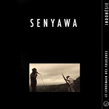 Le Lendemain des Folklores • SENYAWA (Indonésie) cover art
