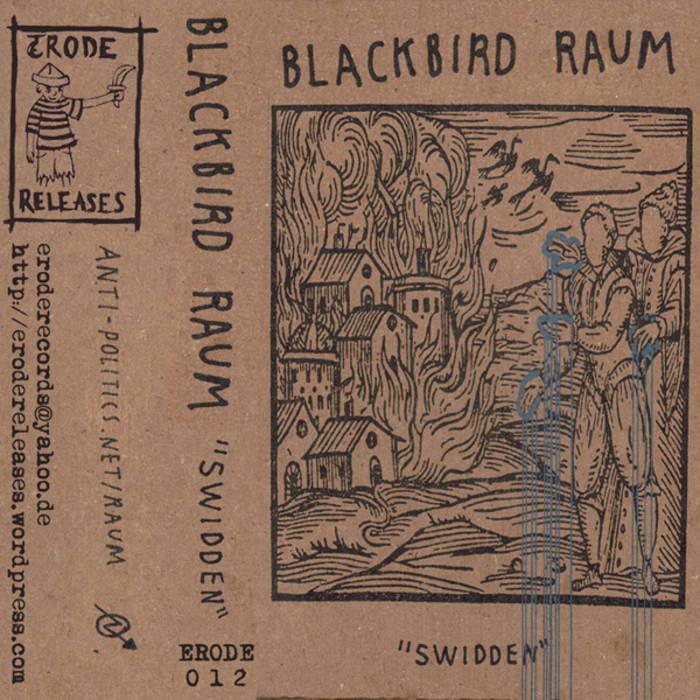 ERODE 012 - Blackbird Raum - Swidden Cassette cover art