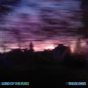 LORD OF THE FLYEZ - Those Days EP cover art