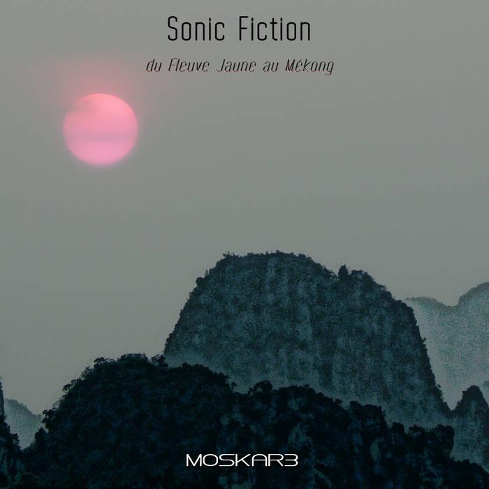 Sonic Fiction - du Fleuve Jaune au Mékong cover art