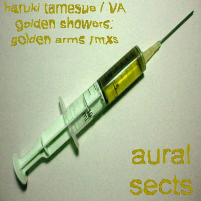 Haruki Tamesue / VA - Golden Showers: Golden Arms rmxs cover art
