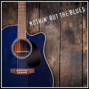 Nothin' But the Blues EP cover art