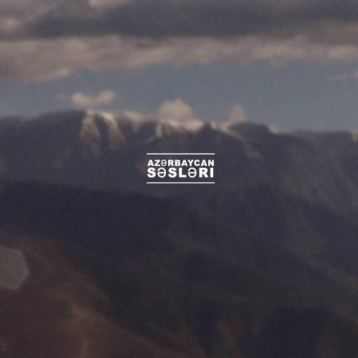 AZƏRBAYCAN SƏSLƏRI ≈≈ the sounds of AZERBAIJAN ≈≈ cover art