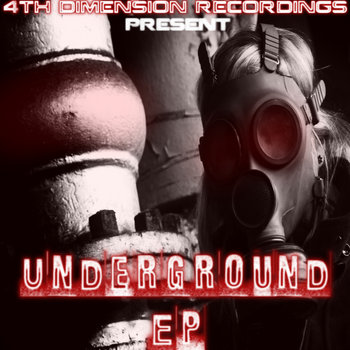 4th Dimension Recordings Present: Underground EP cover art