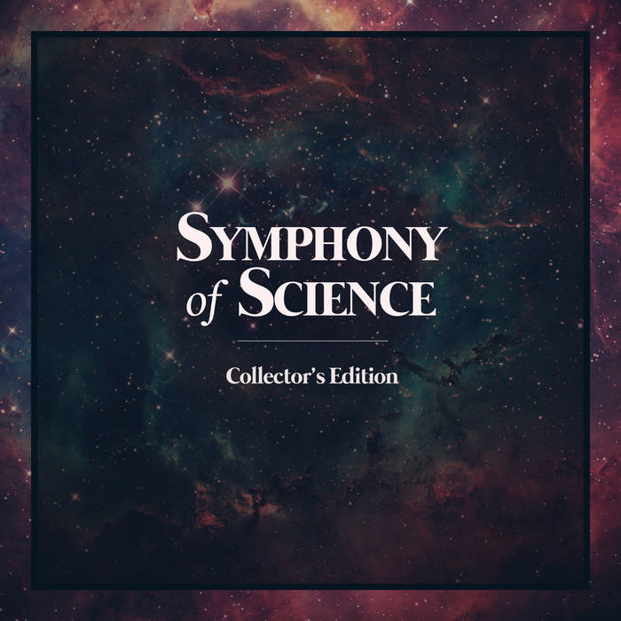 Symphony of Science Collector's Edition cover art