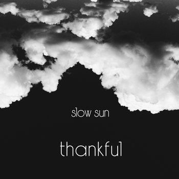 Thankful EP by slow sun cover art