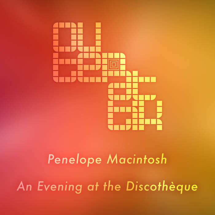 Penelope Macintosh / An Evening at the Discothèque cover art