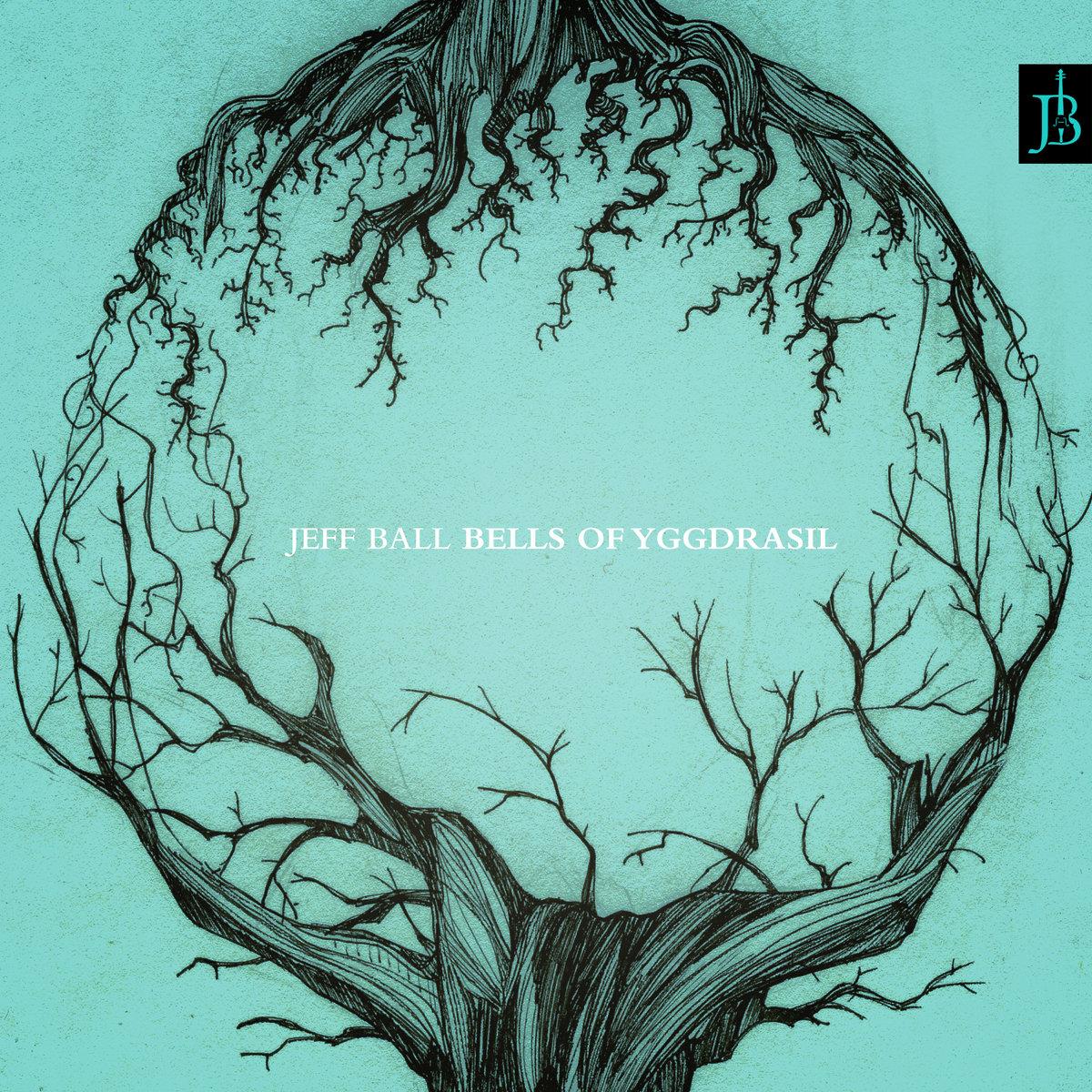 Bells of yggdrasil jeff ball