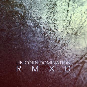 Unicorn Domination RMXD cover art
