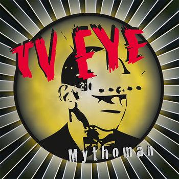 TV EYE - Mythoman  LP