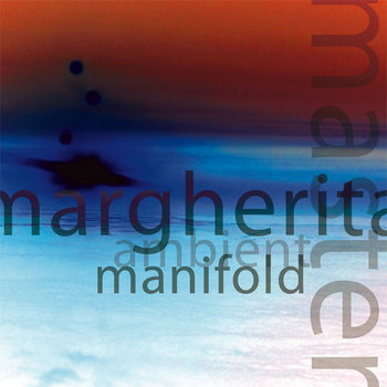 Master Margherita - Ambient Manifold