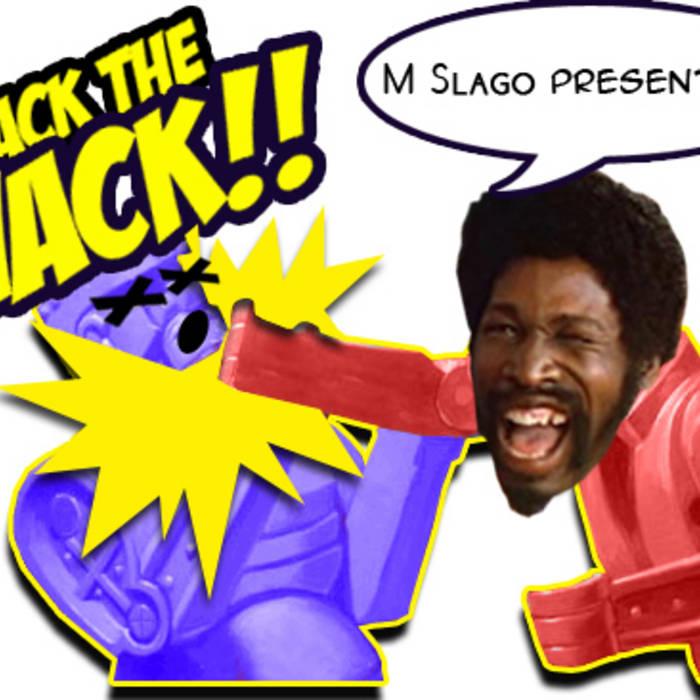 M Slago presents Attack The Wack!! cover art