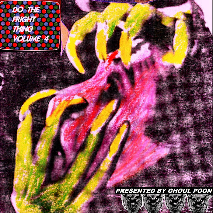 Ghoul Poon Presents Do the Fright Thing Vol.4 cover art