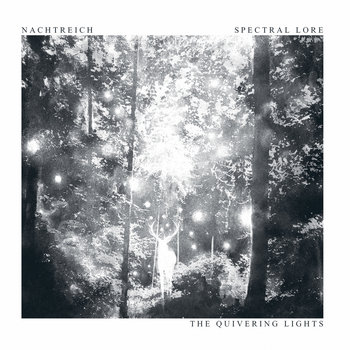 "Spectral Lore / Nachtreich ""The Quivering Lights"" cover art"