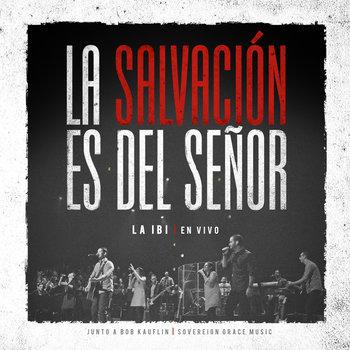 La Salvación es del Señor cover art