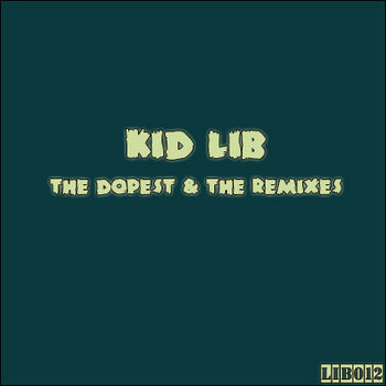 Kid Lib - The Dopest & The Remixes cover art