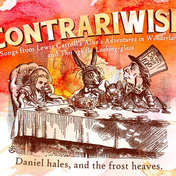 Contrariwise: Songs from Lewis Carroll's Alice's Adventures In Wonderland & Through the Looking-Glass cover art