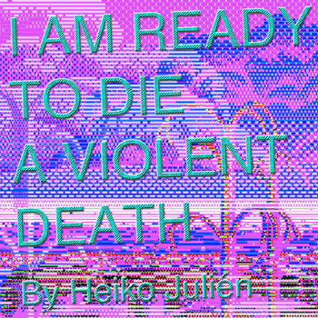 I Am Ready To Die A Violent Death cover art
