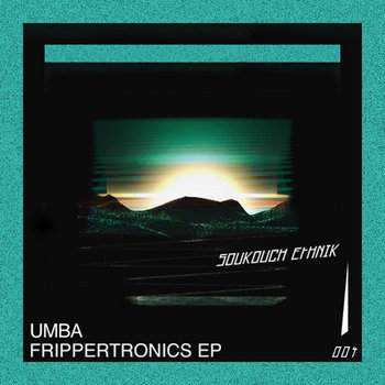 SE004 - Umba - Frippertronics EP cover art