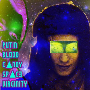 putin bl00d c▲ndy sp▲c3 virginity cover art