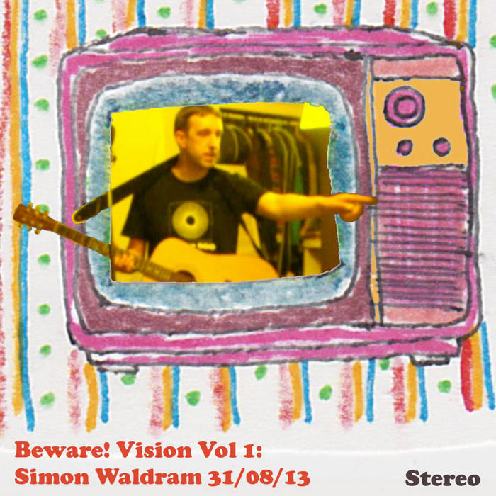 Beware! Vision Vol 1: Simon Waldram 31​/​08​/​13 cover art