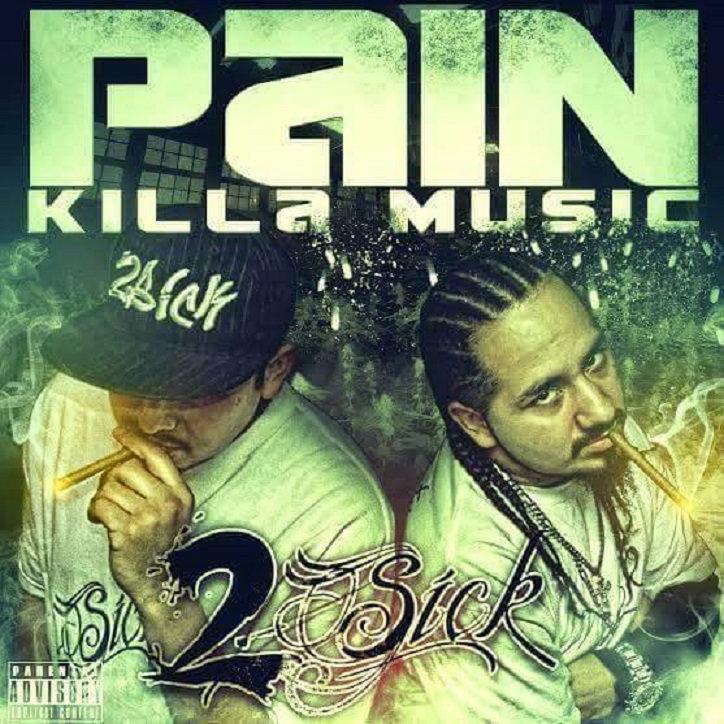 2Sick-Pain Killa Music-2015-CR Download