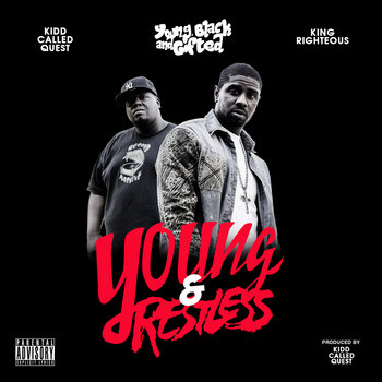 """Kidd Called Quest And King Righteous """"Young And Restless"""" cover art"""