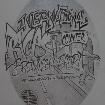 "MR​.​WHATSHISNAME? x Rice Master Yen ""INTERNATIONAL RICE COUNTER BRAIN WASH EFFORT VOL. 1"" cover art"